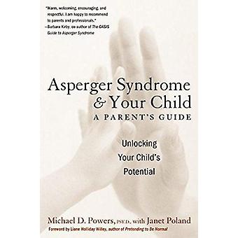 Asperger Syndrome and Your Child - A Parent's Guide Book