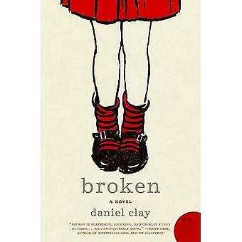 Broken by Daniel Clay - 9780061561047 Book