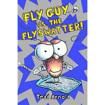 Fly Guy vs. The Flyswatter! by Tedd Arnold - 9780545312868 Book
