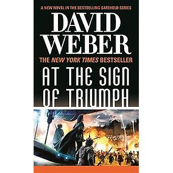 At the Sign of Triumph by David Weber - 9780765364630 Book