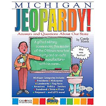 Michigan Jeopardy ! - Answers & Questions about Our State! by Carole M