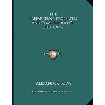 The Preparation - Properties and Composition of Silundum by Alexander