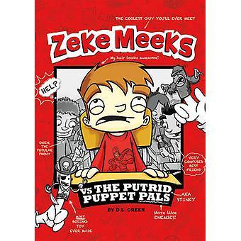 Zeke Meeks Vs the Putrid Puppet Pals by D. L. Green - 9781404872233 B