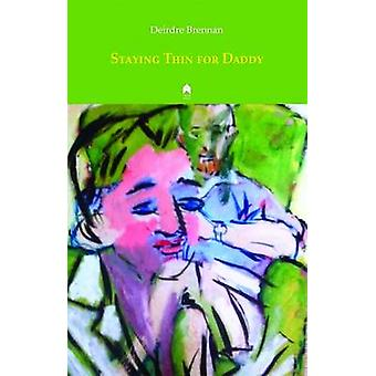 Staying Thin for Daddy by Deirdre Brennan - 9781851321087 Book