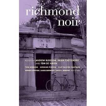 Richmond Noir by Andrew Blossom - Brian Castleberry - Tom De Haven -