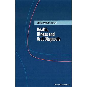 Health - Illness & Oral Diagnosis by Erik Dabelsteen - 9788762811447