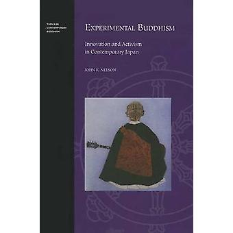 Experimental Buddhism - Innovation and Activism in Contemporary Japan