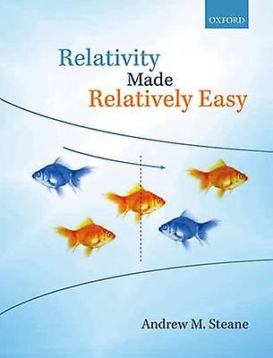 Relativity Made Relatively Easy by Andrew M Steane