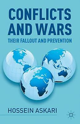 Conflicts and Wars Their Fallout and Prevention by Askari & Hossein