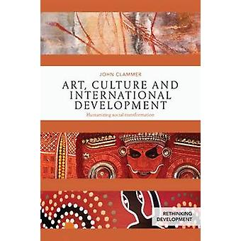Art Culture and International Development by John Clammer
