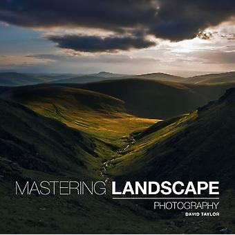 Mastering Landscape Photography (Paperback) by Taylor David