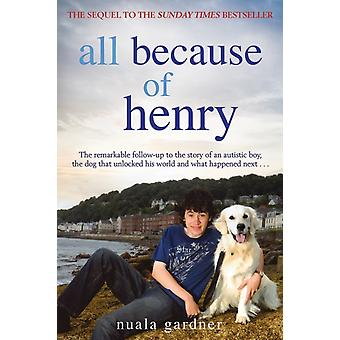 All Because of Henry (Paperback) by Gardner Nuala