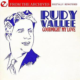 Rudy Vallee - Goodnight My Love-depuis l'importation USA Archives [CD]