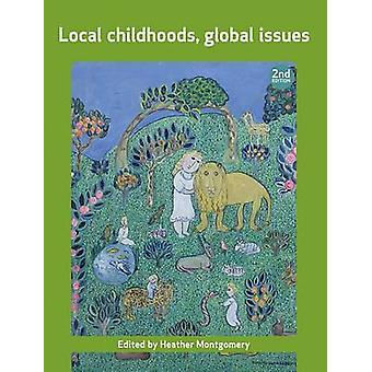 Local Childhoods Global Issues by Heather Montgomery