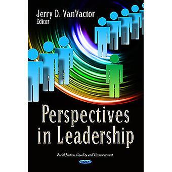 Perspectives in Leadership by Jerry D. Vanvactor