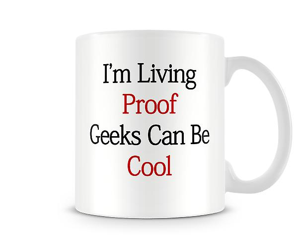 Geeks Can Be Cool Printed Mug