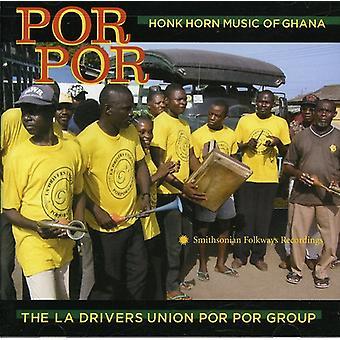 La Drivers Unie Group - Por Por: Honk hoorn muziek van Ghana [CD] USA import