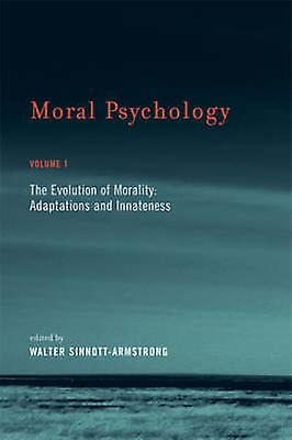 Moral Psychology - The Evolution of Morality - Adaptations and Innatene