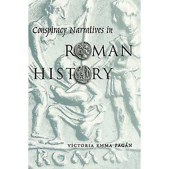 Conspiracy Narratives in Roman History by Victoria Emma Pagan - 97802