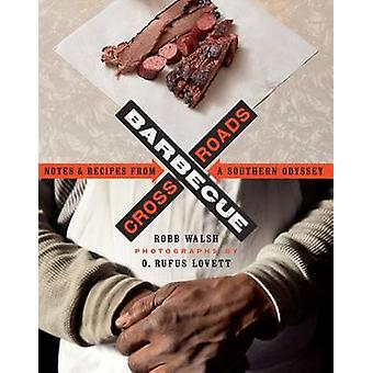 Barbecue Crossroads - Notes and Recipes from a Southern Odyssey by Rob