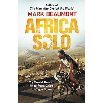 アフリカ ソロ - 私世界レコード レース カイロからケープタウン マーク bea