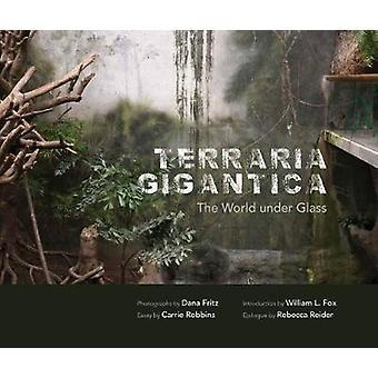 Terraria Gigantica - The World Under Glass by Dana Fritz - 97808263587