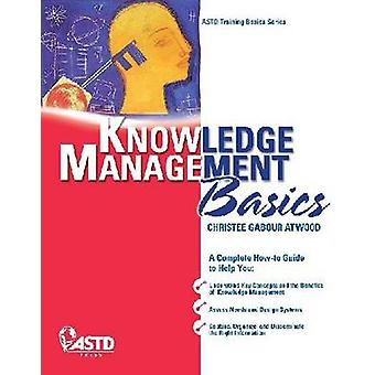 Knowledge Management Basics by Christee Gabour Atwood - 9781562865481