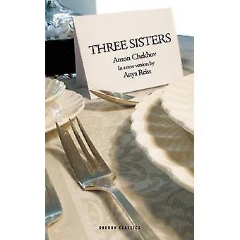 Drei Schwestern von Anton Tschechow - Anya Reiss - 9781783190997 buchen