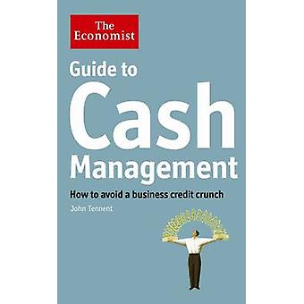 The Economist Guide to Cash Management - How to Avoid a Business Credi