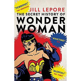 Den hemliga historien av Wonder Woman (UK edition med nytt efterord) av