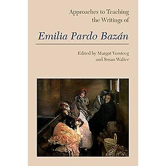 Approaches to Teaching the Writings of Emilia Pardo Bazan by Margot V