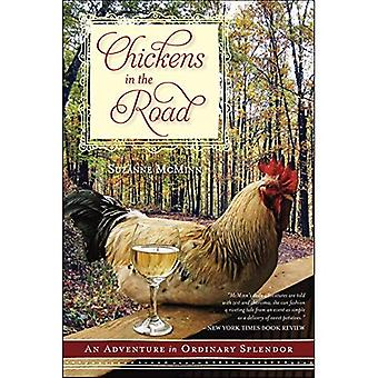 Chickens in the Road: An Adventure in Ordinary Splendor