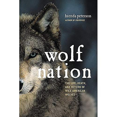 Wolf Nation: The Life, Death,�and Return of Wild American�Wolves