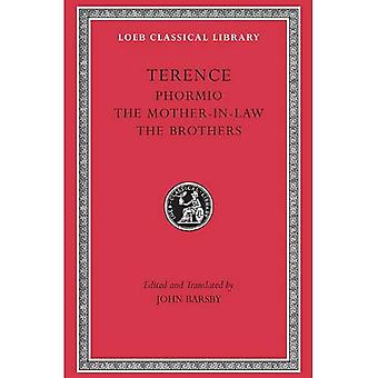 Volume II, Phormio. The Mother-in-Law. The Brothers (Loeb Classical Library), Vol. 2