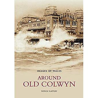 Around Old Colwyn (Images of Wales) (Images of Wales) (Images of Wales) [Illustrated]