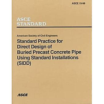 Standard Practice for Direct Design of Buried Precast Concrete Pipe Using Standard Installations (SIDD)