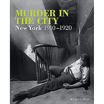 Murder in the City: New York, 1910-1920