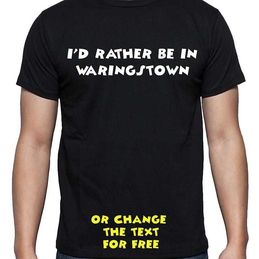 I'd Rather Be In Waringstown Black Hand Printed T shirt