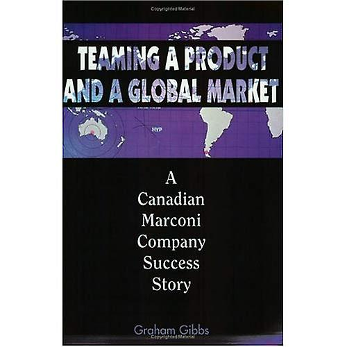 Teaming a Product and a Global Market  A Canadian Marconi Company Success Story