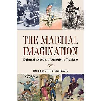 L'Imagination martiale: Aspects culturels de la guerre américaine (Texas Williams-Ford A & M Université histoire militaire...