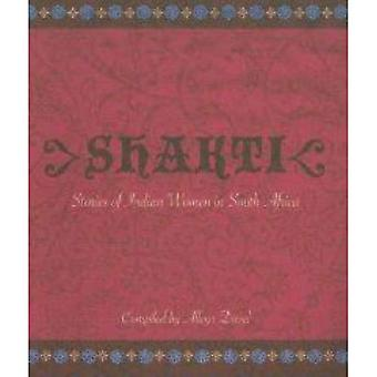 Shakti: Stories of Indian Women in South Africa