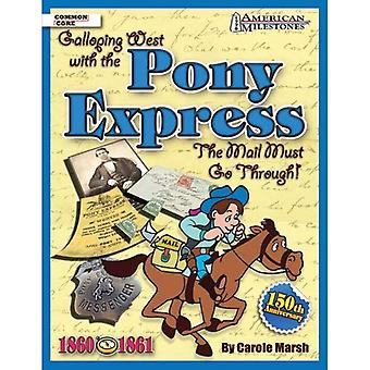 Galloping West with the Pony Express!: The Mail Must Go Through! (American Milestones (Paperback))