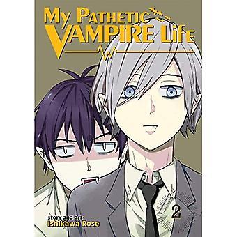 My Pathetic Vampire Life: Vol. 2