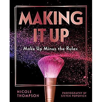MAKING IT UP: Make up minus the rules