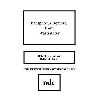 Phosphorus Removal from Wastewater by Bowker & Robert P. G.