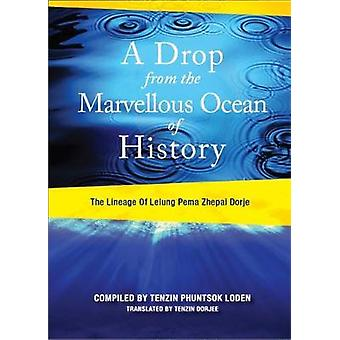 A Drop from the Marvelous Ocean of History by Rinpohe XI & Lelung Tulku