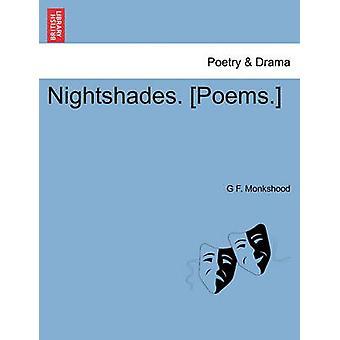 Nightshades. Poems. by Monkshood & G F.