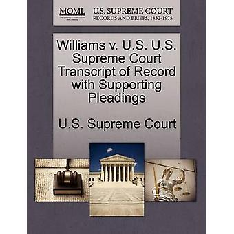 Williams v. U.S. U.S. Supreme Court Transcript of Record with Supporting Pleadings by U.S. Supreme Court