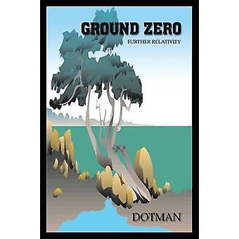 Ground Zero Further Relativity by Dotman