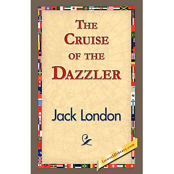 The Cruise of the Dazzler by London & Jack